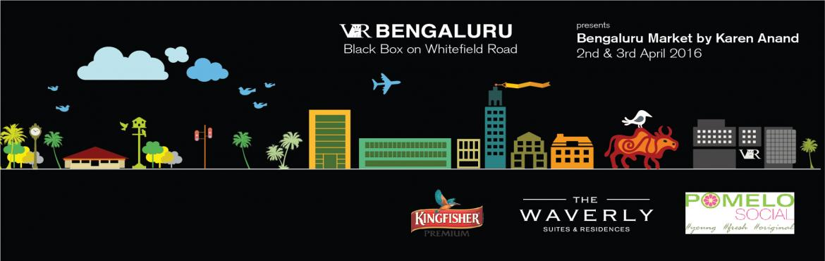 Book Online Tickets for Bengaluru Market by Karen Anand presente, Bengaluru. After more than 20 successful Farmers' Market across the country, with more than 80 topnotch restaurants, world-class chefs, dozens of avid home bakers and amateur chefs, wineries and 100,000+ visitors, Karen Anand and her team are ba