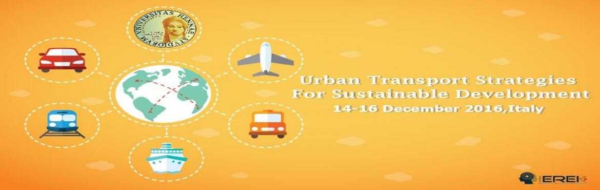 Book Online Tickets for Urban Transport Strategies for Sustainab, Enna. Are you a student or a researcher in Urban planning field Ierek is welcoming you to join its conference that will take place in Kore university, Enna, Italy. Learn more at: http://www.ierek.com/events/urban-transport-strategies-for-sustainable-d