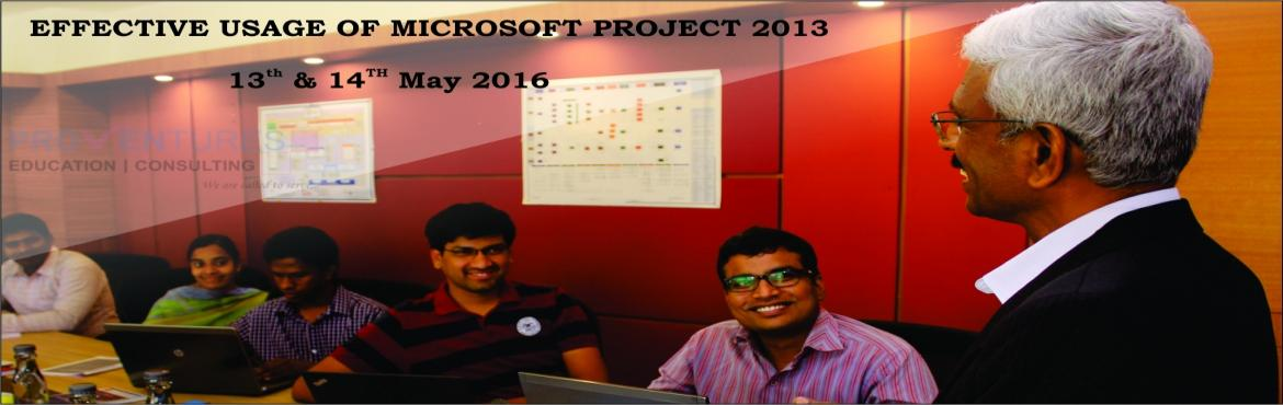 Book Online Tickets for 2 - Day Workshop on Effective usage of M, Hyderabad. Microsoft Projects 2013 Hands-on Workshop Microsoft Project 2013 seamlessly integrates the above process steps and facilitates the Project Managers in creating a model plan, perform what if scenario analysis, choose the best alternative, set and main