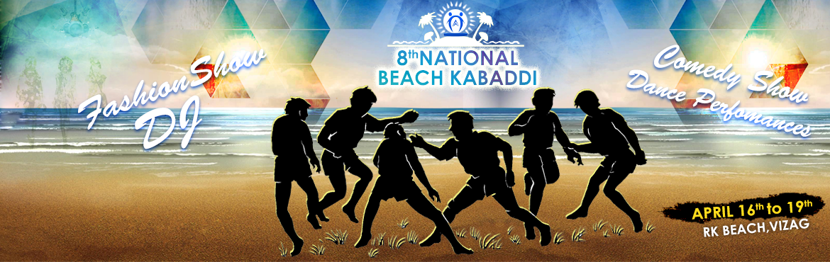Book Online Tickets for 8th National Beach Kabaddi Championship, Visakhapat. 8th National beach Kabaddi Championship for Men and Women  going to be held at R.K.Beach Vizag held between April 16th -19th main  motto of this event is to make kabaddi sport recognised internationally and the final winners form this event will