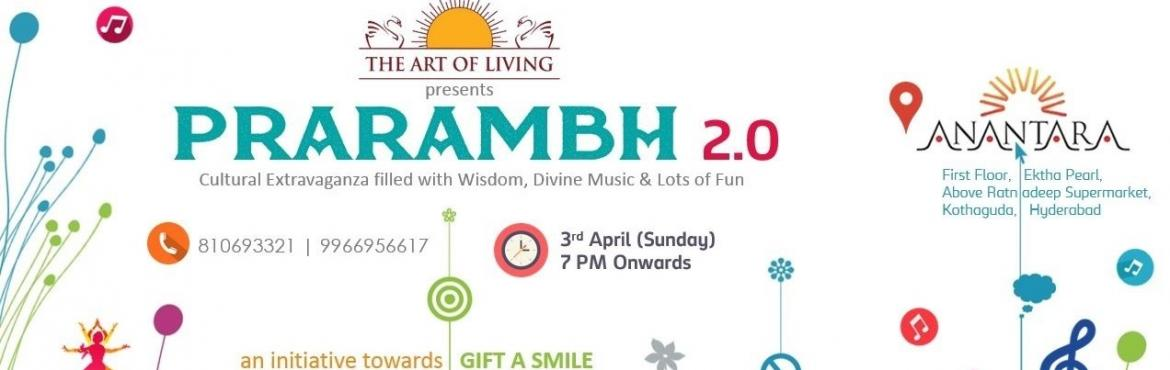 Book Online Tickets for Prarambh 2.0, Hyderabad. Presenting a mesmerizing evening of music, masti & meditation :)PRARAMBH 2.0 - where Wisdom & Fun go hand in hand DATE:   3rd April 2016 (Sunday)TIME:    Evening 7:00 PM onwardsVENUE: Anantara Banquets, abov