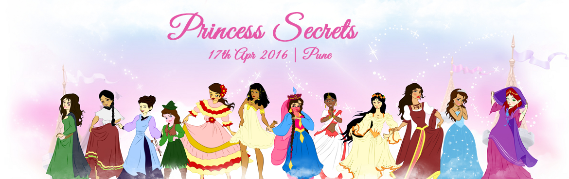 Book Online Tickets for Princess Secrets , Pune. Princess Secrets A First step towards empowering girls for a bright future!  Princess Secrets is a proactive and preventive approach to make every girl ready with the tools i.e. life skills and empowering them to create the confidence to face future