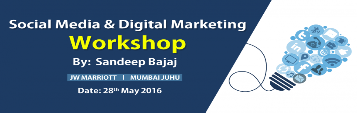 Book Online Tickets for Social Media and Digital Marketing Works, Mumbai. 1 Day Workshop on Social Media & Digital MarketingVenue: JW Marriott Hotel Mumbai JuhuDate: 28.05.2016Timings: 9:00 AM - 5:00 PMCertificate from All India IT Association (Work related to Ministry of IT, Govt. of India)Brochure Download -&nbs