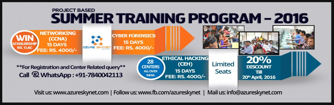 15 Days Project Based Summer Training Program on CISCO Networking-CCNA, Ethical Hacking-CEH and  Cyber Forensic.
