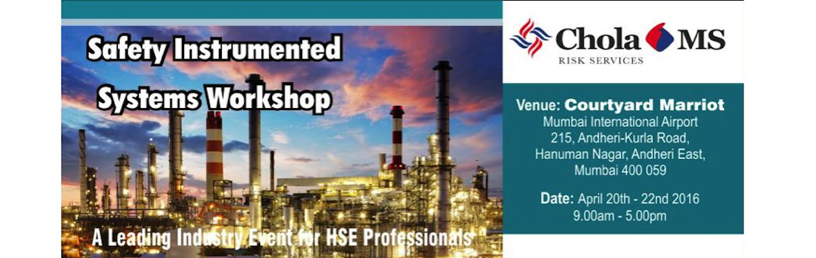 Book Online Tickets for Safety Instrumented Systems Workshop, Mumbai. Chola MS Safety Academy brings you a Safety Instrumented Systems Workshop. The 3 day workshop would be ideal for anyone interested in estimating the unacceptable risk and achieving risk reduction by engineering solutions. Covers LOPA, SIL Verificatio