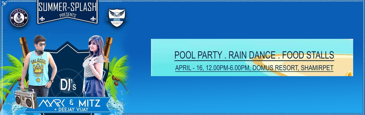 SUMMER - SPLASH (POOL PARTY) at Domus Resorts