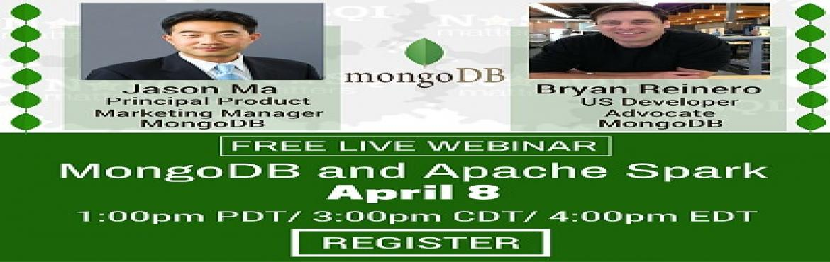 Book Online Tickets for Free Live Webinar: MongoDB and Apache Sp, Bengaluru. In this webinar, industry experts from MongoDB will talk about Apache Spark and MongoDB. How a sophisticated back-end analytics can be achieved using a combination of these two technologies. They will look at how these two systems integrate with