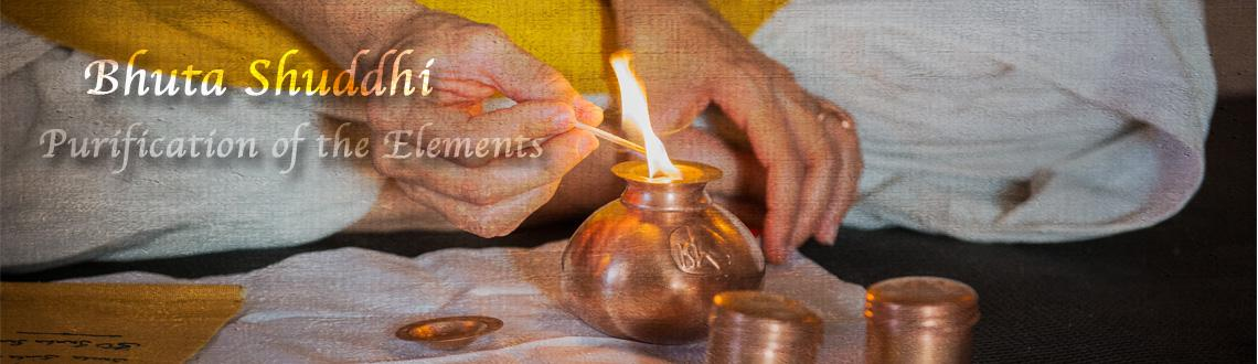 Book Online Tickets for BHUTA SHUDDHI - Cleanse the Elements | 8, Bengaluru. The basis of all creation, including the physical body, is the five elements – earth, water, wind, fire and space. The wellbeing of the body and mind can be established by purifying these five elements within the human system. This process also