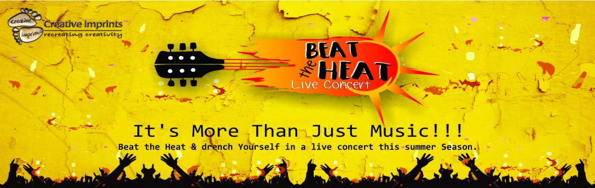 Book Online Tickets for Beat The Heat - Live Concert, Patna. Beat The Scorching heat...join the national level musical maestros in this event & feel The Bash Pounding in your soul with them... Stay Tuned for the BIG surprize. Checkout our Event Page of Creative Imprints
