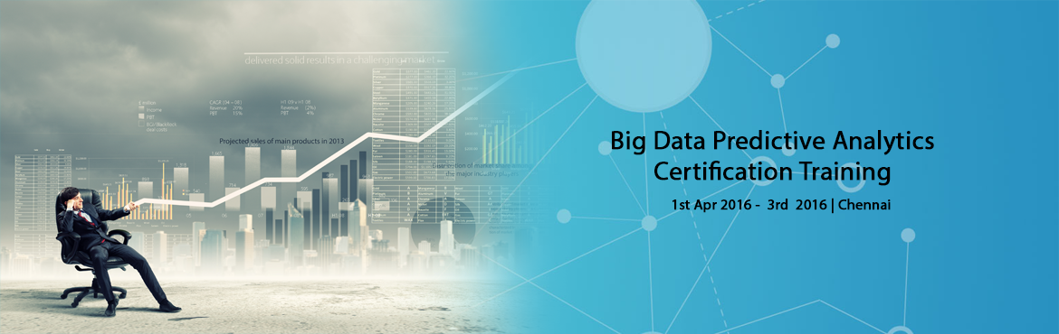 Book Online Tickets for Big Data Predictive Analytics Certificat, Chennai.  Predictive Analytics (Advanced) Certification - Public / Open Training   eXample Consulting Group\'s \