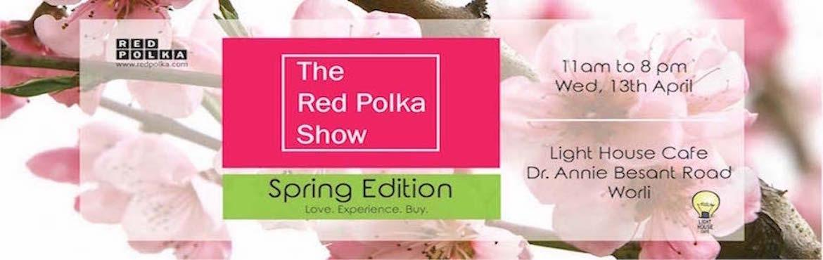 The Red Polka Show, Worli: Love.Experience.Buy