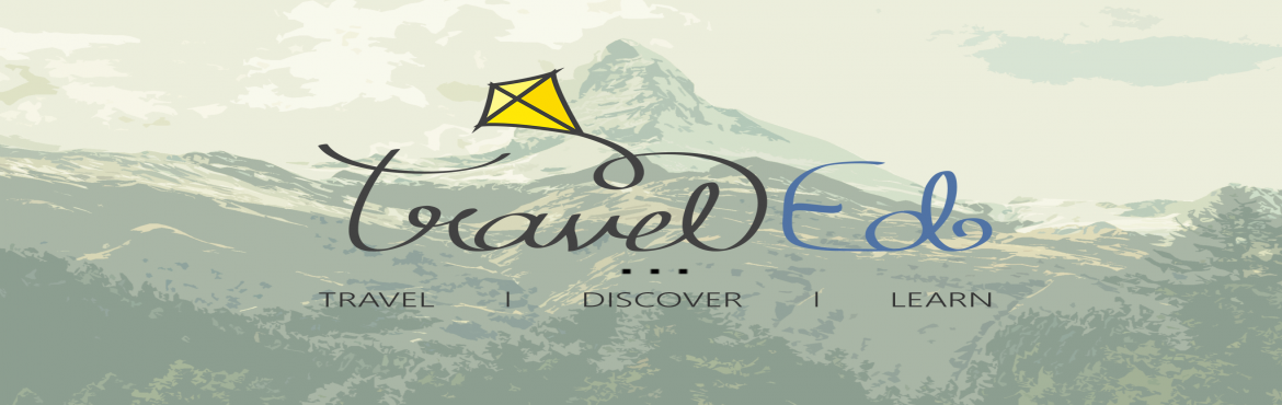 Book Online Tickets for TravelEd Summer Trip: 2nd- 4th May, 2016, Neral. ravelED is a team of educators, travellers and nature enthusiasts who love working with children as much as they love travelling. Having travelled extensively across the country, we now extend our experiences to young adults creating opportunities fo