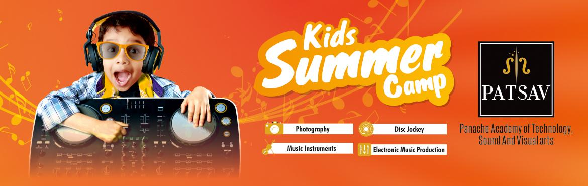 Book Online Tickets for PATSAV Kids Summer Camp 2016, Hyderabad. Take A Look At 'PATSAV's Kids Summer Camp'    Give your kids a crazy summer this year. Let them train with PATSAV to become the rockstars of their next party. Choose from a variety of workshops from the list and get them t