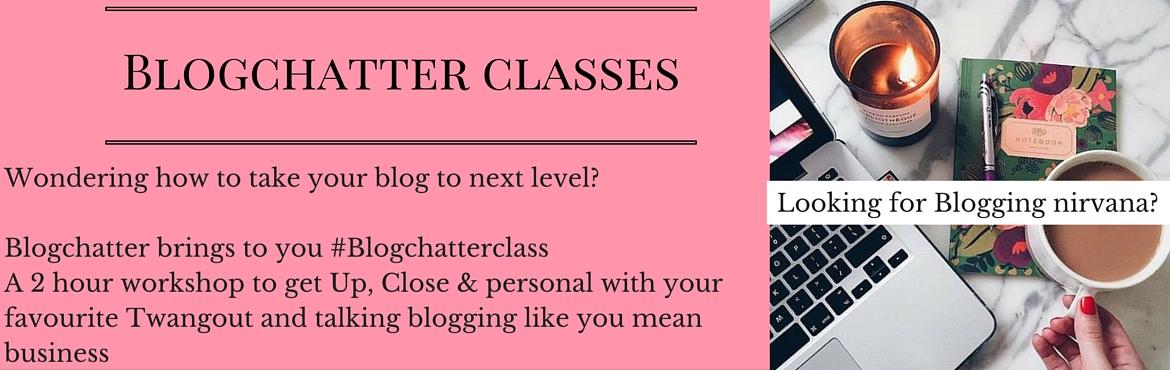 Blogchatter Classes Mumbai