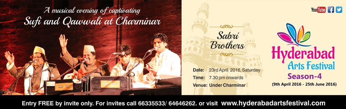 Book Online Tickets for HAF - Sabri Brothers Live, Hyderabad. Sabri Brothers – 23rd April 2016 A musical evening of captivating Sufi and Qawwali Venue: Under Charminar The Sabri Brothers are known worldwide for their powerful, full throated Qawwali that has enchanting nuances, beauty and alchemy of poetry