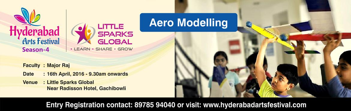 Book Online Tickets for HAF - Aero Modelling, Hyderabad. Aero Modelling - 16th April 2016 By Major Raj Venue: Little Sparks Global Come explore and learn about Aero Modeling. Build your own glider and show it to your friends. The workshop will be conducted by Maj Rajendra K Sonawane (Retd), an experienced