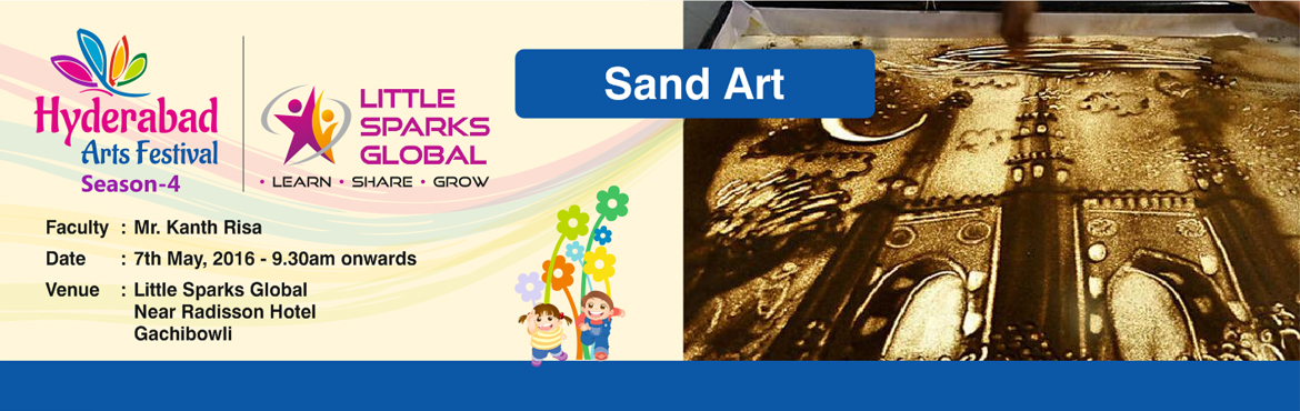 Book Online Tickets for HAF - Sandart Workshop, Hyderabad. Sand Art Workshop - 7th May 2016 By Kanthrisa Venue: Little Sparks Global Let\'s sprinkle a little sand here, and a little sand there. And lets weave a story and see how it turns to be picturesque moments by playing in sand. We have Mr. Kanth\'risa,