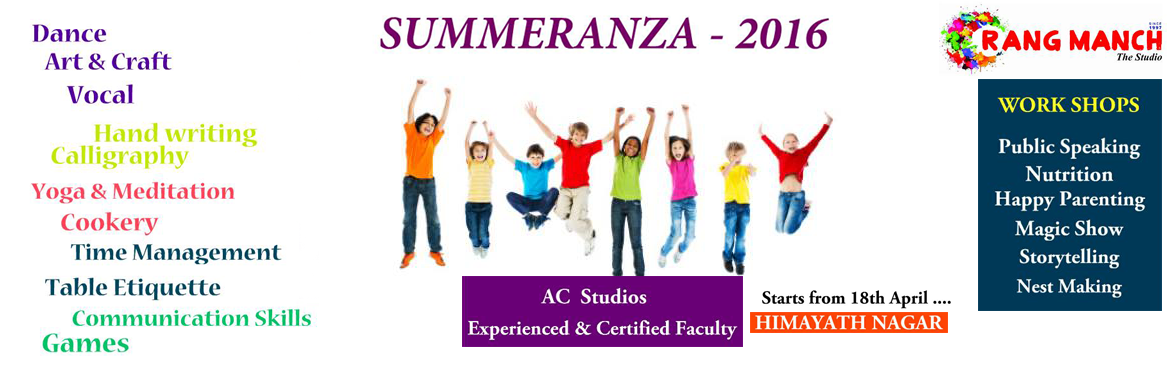 Book Online Tickets for Summer Camp 2016 at Himayathnagar, Hyderabad.  Summer camp 2016 fun packed programme for kid 4-14 years, there are main courses in this summer camp  Western dance Bollywood, free style Arts and Craft (Drawing, sketching and different mediums of painting courses) Calligraphy Yoga and meditat