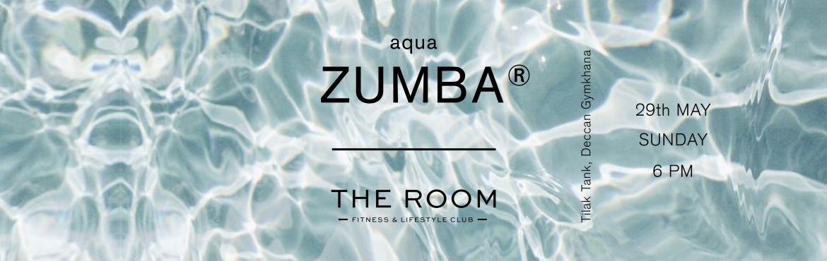 The ROOM Pune presents AQUA ZUMBA Event
