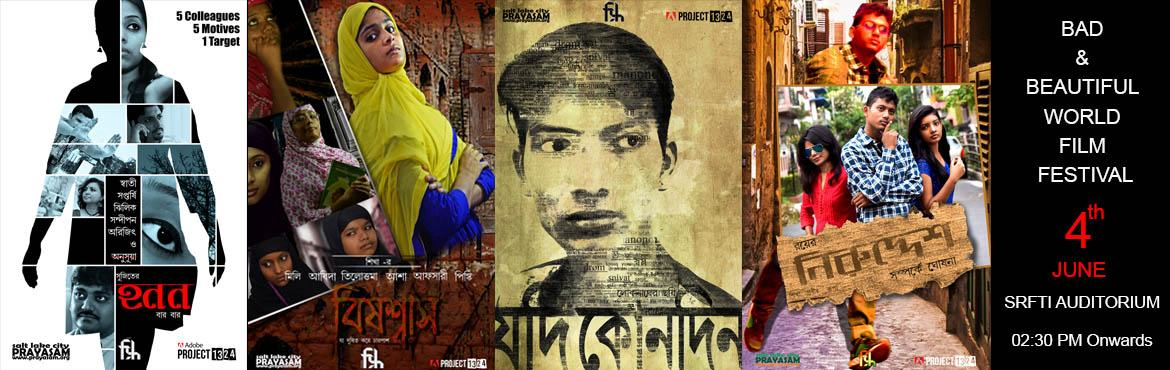 Book Online Tickets for BBW Film Festival , Kolkata. Want to explore the masked realities of complex human nature, the irony of age old societal customs, through different genre of films? Prayasam's, the sole recipient of Adobe Creative Catalyst Award in entire Asia, annual Film Festival- BAD AND