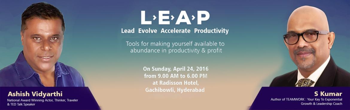 Book Online Tickets for L E A P  , Hyderabad. India is taking a giant LEAP. As entrepreneurs and leaders we need to take the LEAP simultaneously. Ashish Vidyarthi with his out of the box thinking will guide and help you to take that LEAP to enjoy the abundance the universe has to provide in prod