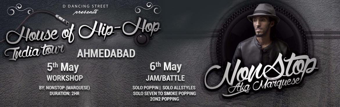 Book Online Tickets for House of Hip Hop India Tour Ahmedabad, Ahmedabad. House of Hip Hop India Tour in Ahmedabad    Workshop by : Nonstop ( Marquese )   Jam/Battle:    Solo popping  Solo Allstyles  Solo seven to smoke popping 2on2 popping