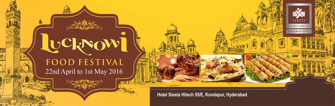 Book Online Tickets for Lucknowi Food Festival, Hyderabad. It is time to savour the most authentic Lucknowi food as Siesta Hitech is hosting Awadhi Food Festival at Qube Cafe from 22nd April to 01st May 2016., Evoking the indolent spirit of the Nawabs of Awadh, the 10 days festival p