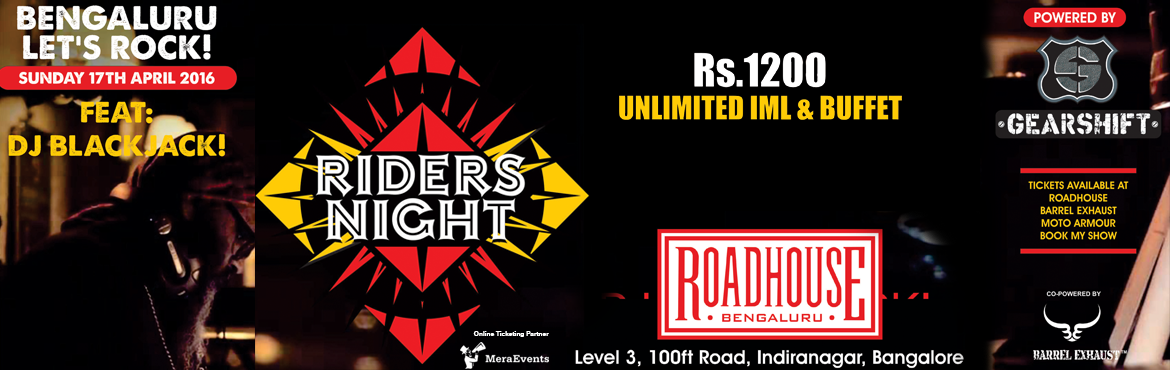Book Online Tickets for Riders Night by Riders Diary, Bengaluru. First time happening in namma BengaluruRIDERS NIGHT powered by Gear Shift co powered by Barrel Exhaust & Moto Armour , an event dedicated to all the motorcycle Rider enthusiasts presented by RIDERS DIARY adventures Pvt ltd , featuring DJ BlackJac