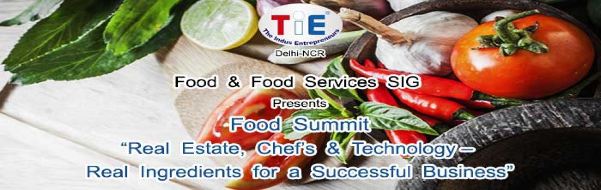 TiE Food Summit 2016 Real Estate, Chefs and Technology, Real Ingredients for a Successful Business