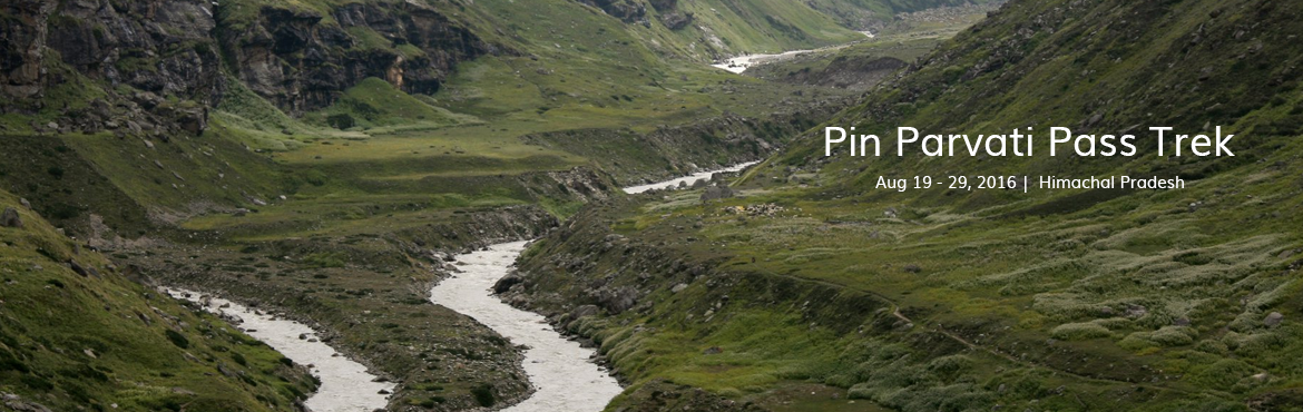 Book Online Tickets for  Pin Parvati Pass Trek, Sosan. Pin Parvati Pass TrekRegion: - Himachal Duration: - 10 Days Grade: - Difficult Max Altitude: - 17,500 Ft. Approx Trekking Km: - 110kmsTrek Date:- 19th August To 29th August.Start & End Point:- Manali To Kullu.How to Reach