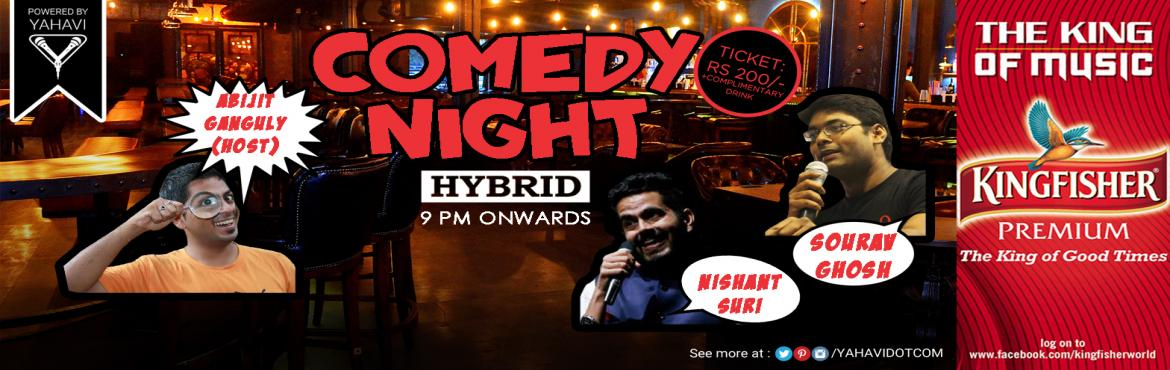 Book Online Tickets for Stand-Up Comedy at Hybrid, New Delhi, NewDelhi. Bump into Hybrid and witness stand-up comedy show for 1hr 30 Min. When you reach home after a full day\'s work at the Office, wouldn\'t you like to have a few laughs with:  #AbijitGanguly #NishantSuri #SouravGhoshCome, enjoy the spectacular