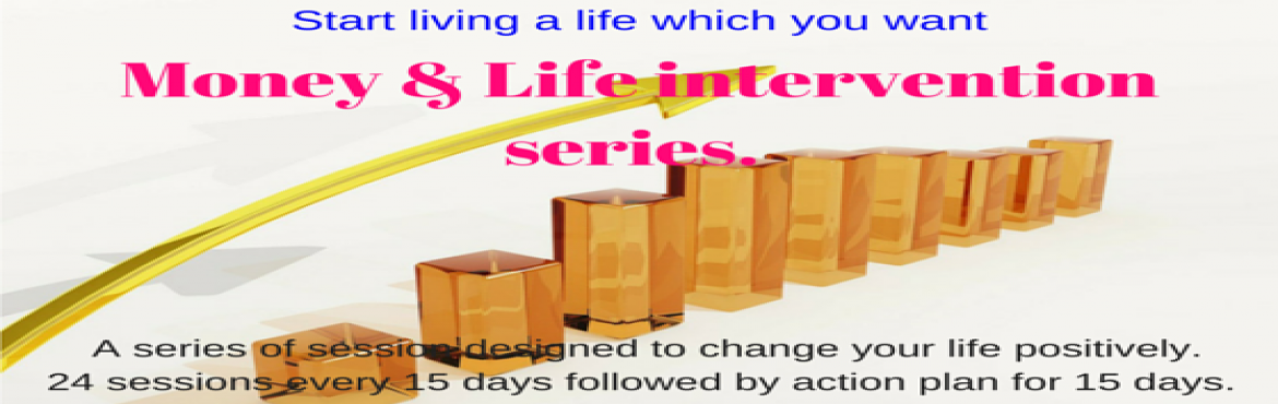 Book Online Tickets for Money and Life intervention series, Pune.     Money is one of the important aspect in life, your life will be complete if you earn money with enjoyment and with contributing to the society. There is always anopportunityfor you in this world for you if you are prepared. When