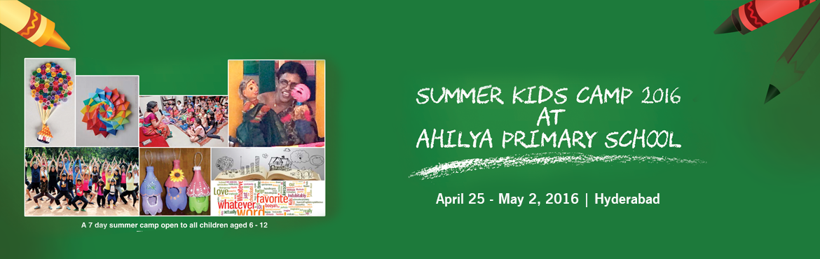 Book Online Tickets for 7 days Kids Summer Camp at Ahilya School, Hyderabad. Summer Kids Camp At Ahilya Primary School  Yoga - Learn to meditate and improve your concentration. Power your mind and body with Asanas and Pranayam. - All Days Dictionary - Improve your vocabulary, learn new words and build your dict
