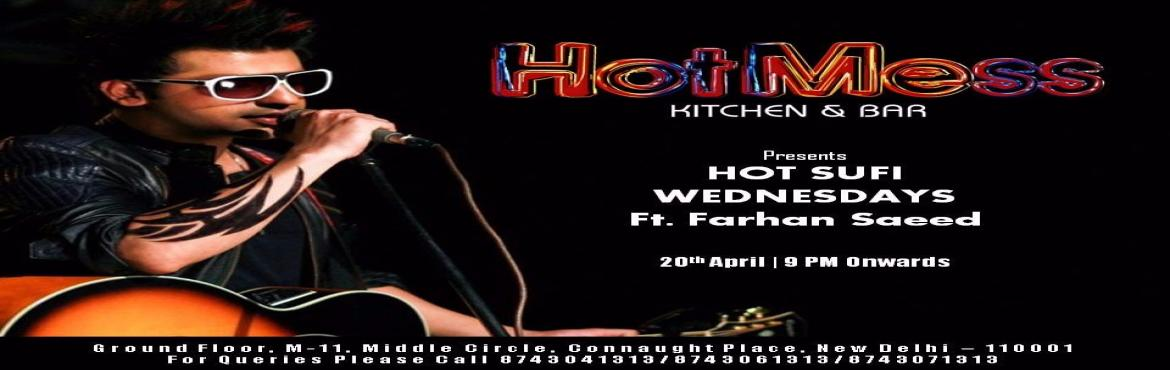 HOT SUFI WEDNESDAYS // Ft. Farhan Saeed