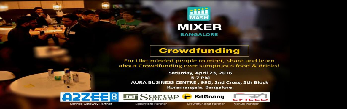 Book Online Tickets for MASH Mixer 12 , Bengaluru.  MASH Mixer is a get together for like-minded individuals to meet, share and learn from each other over sumptuous finger food & drinks!       MASH Mixer aims to bring young entrepreneurs, civil society professionals and industry experts unde