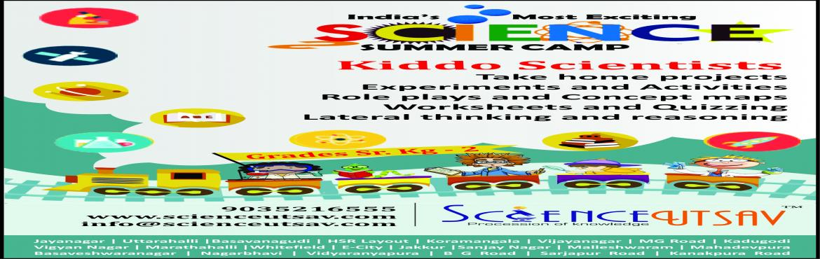 Book Online Tickets for Summer Science Utsav 2016 for your 5 yea, Bengaluru. Let the little ones indulge in something awesome this summer. ScienceUtsav brings you 2 programs designed to suit the lower ages by introducing them to some of the basic things and concepts of science around them. Suitable for kids of 5 years of age