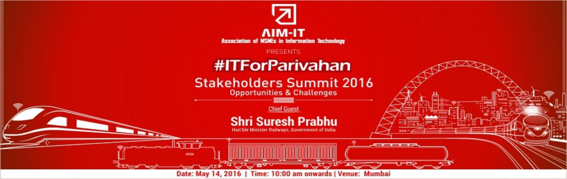 Book Online Tickets for ITForParivahan Stakeholders Summit 2016 , Mumbai. This grand summit at Mumbai will be graced & inaugurated by Shri Suresh Prabhu Ji, Honorable Minister of Railways, Government of India as our chief guest along with thought leaders and visionaries from the ministry and other government agencies a