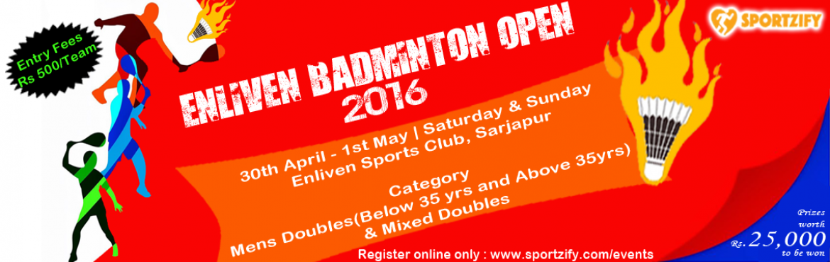 Enliven badminton Tournament on 30th April  1st May. Last 5 days left to register yourself. Hurry up - Register now. Venue - Enliven Sports,Sarjapur.