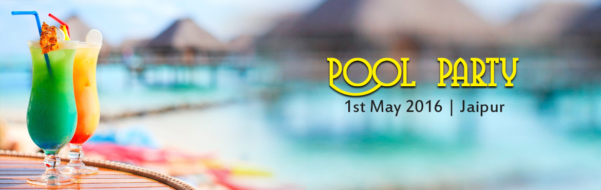 Book Online Tickets for Pool party , Jaipur. Summer Pool PartyJaipur Be Ready For Some Kickass MadnessSpecial Attractions: