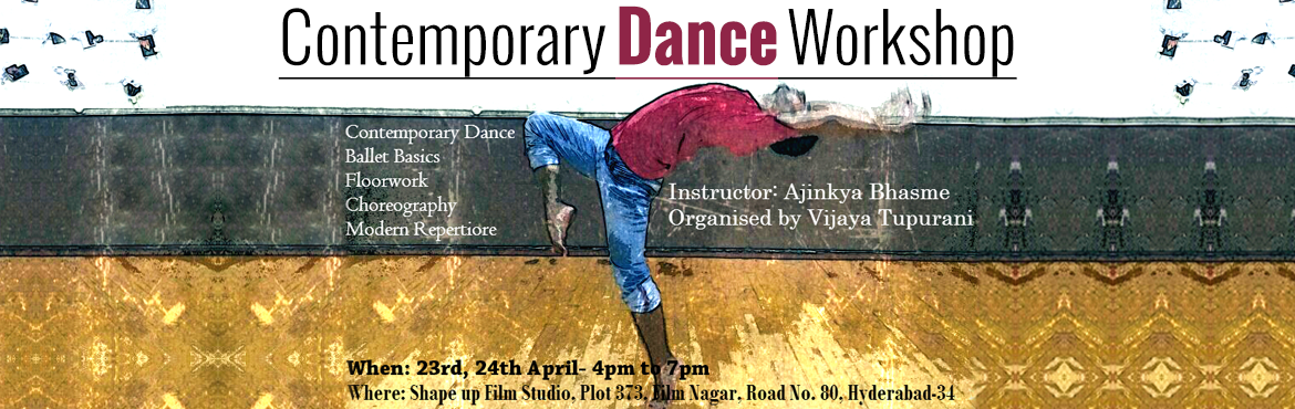 Book Online Tickets for Contemporary Dance Workshop at Hyderabad, Hyderabad. This is a 6 hours  of intensive contemporary dance workshop spread across 2 days by Ajinkya Bhasme. Ajinkya Bhasme is a national dancer who has won several competitions and is best known for his teaching techniques. With 7 years of experien