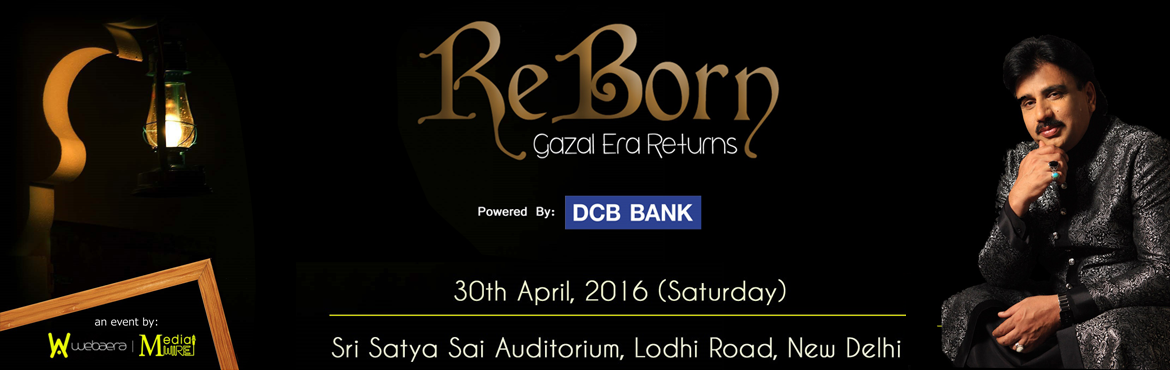 Book Online Tickets for Reborn - Ghazal Era Returns, NewDelhi. ARTISTS: Zufliqar Ahmed Khan ReBorn    Ghazal Era Returns is an entity formed with a vision to promote Ghazal and Ghazal singers throughout the country. Ghazal is one of oldest form of music which is considered most meaningful and soothing