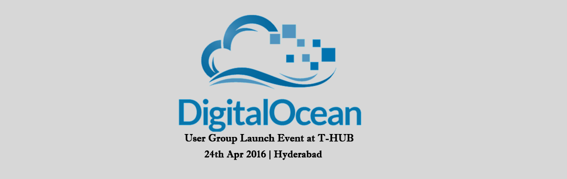 DigitalOcean Hyderabad User Group Launch