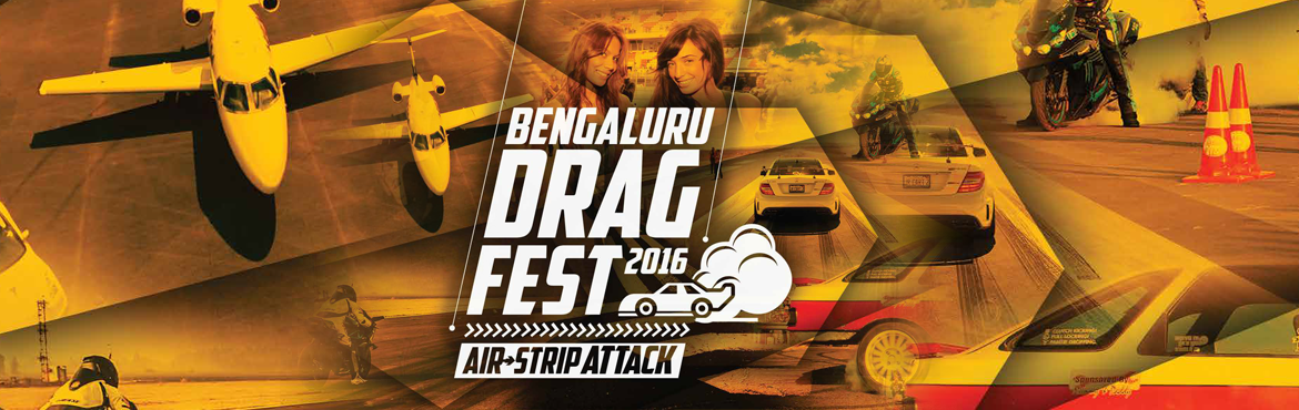 Book Online Tickets for Bengaluru Drag Fest 2016, Bengaluru. Bengaluru Drag Fest 2016-For the very First time a huge Private Airstrip at Taneja Aerospace and Aviation Ltd Hosur 40kms from Bangalore will be used to conduct a National Level Drag Race event. It is a legal event which will be held under FMSCI whic