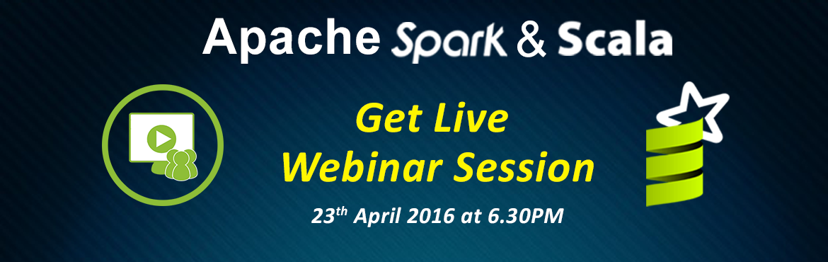 Book Online Tickets for Apache Spark and Scala Webinar, Gurugram. Apache Spark & Scala - Fast Big Data Analysis WebinarJon us on Saturday, April 23, 2016 at 06:30 pm (IST) for our latest Spark and Scala webinar. Register Now- http://goo.gl/jv9GWcSpecial highlights are as following:- Skills Development Session o