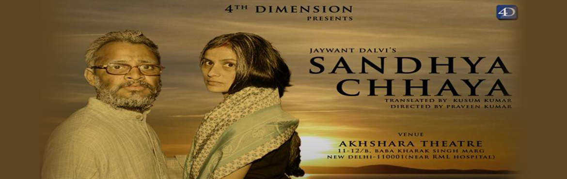 Book Online Tickets for SANDHYA CHHAYA - PLAY, NewDelhi. Sandhya Chhaya a realistic play written by Marathi Playwright Jaywant Dalvi . The play unfolds the story of lonliness of aged couple living alone inspite of the fact that they have two sons whome they raised from childhood. Nana retired first class a