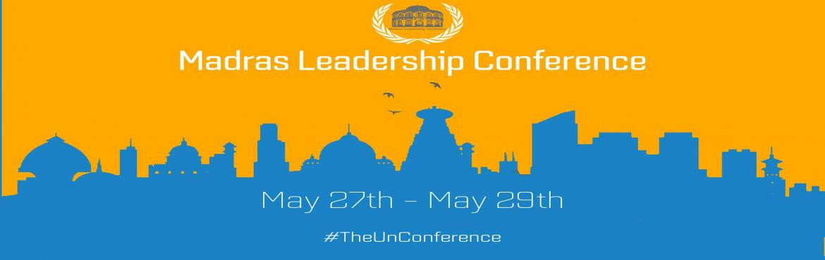 Madras Leadership Conference 2016 | May 27th - 29th | Agni College of Technology