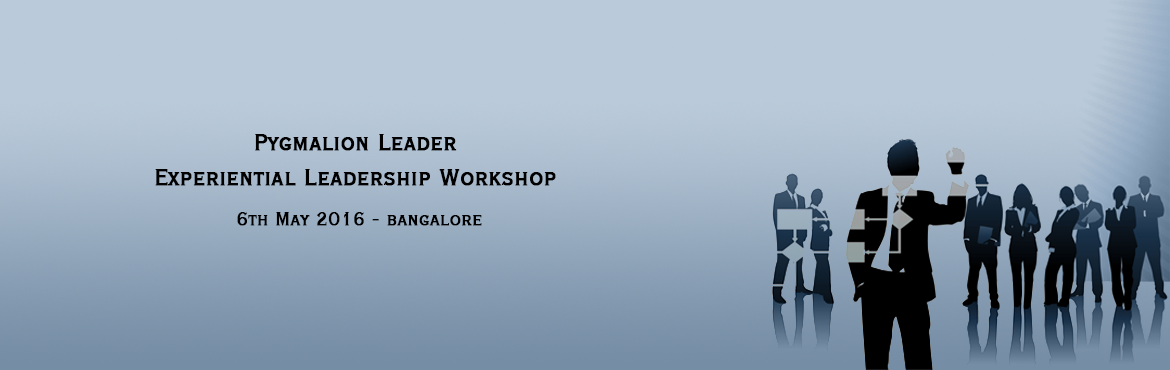 Book Online Tickets for Pygmalion Leader - Experiential Leadersh, Bengaluru. Happy to share the details of our Positive Leadership Program \