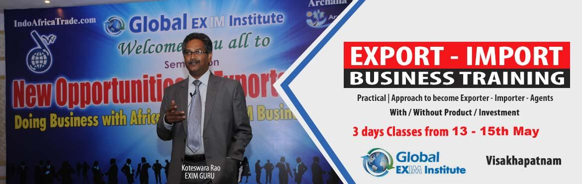 Book Online Tickets for EXPORT-IMPORT Business Training  from 13, Visakhapat. This Export Import Business training is aimed at Small and Medium companies who aspire to take their business to International markets. The workshop is conceived to help CEO /owner-managers / Senior executives of Indian companies who wish to develop