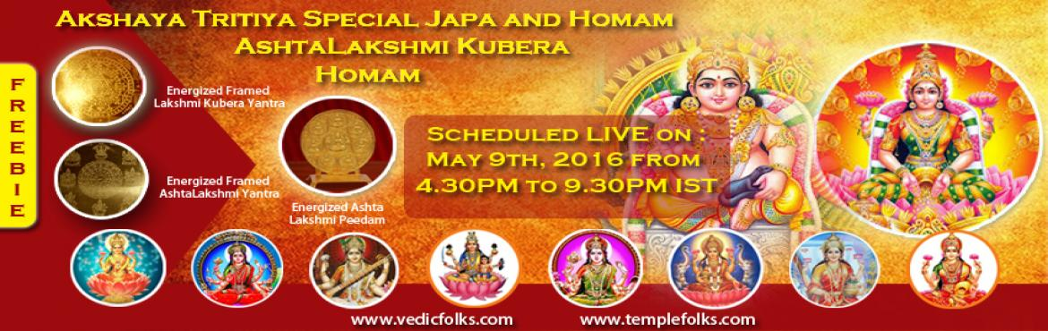 Book Online Tickets for AshtaLakshmi Kubera Homam - Multiply you, Chennai. AshtaLakshmi Kubera Homam - Multiply your Wealth!!!  Scheduled on May 9th at 4.30 PM - 9.30 PM IST   Akshaya Tritiya is considered to be the most auspicious golden day of the year which is usually falls on the third day of the bright day of Lunar Mon