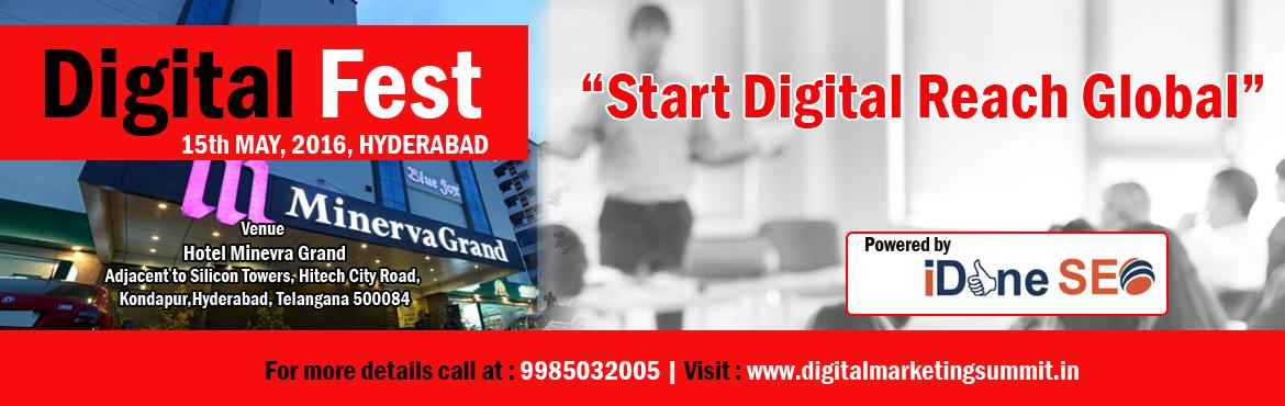Book Online Tickets for Digital Fest - 2016, Hyderabad.       Get together on 15th May, for the Digital Fest at Hotel Minerva Grand,Hyderabad       Welcome to the Digital Fest in Hyderabad. Digital Fest boasts a better line up! With industry leading keynote speakers, followed by insightful talks, the